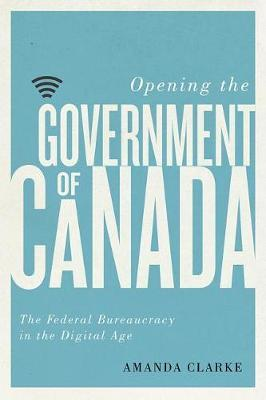 Opening the Government of Canada by Amanda Clarke