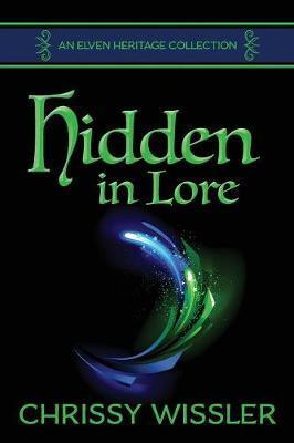 Hidden in Lore by Chrissy Wissler
