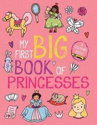 My First Big Book of Princesses by Little Bee Books
