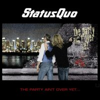 The Party Ain't Over Yet by Status Quo image