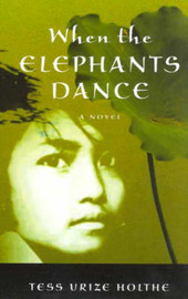 When the Elephants Dance by Tess Urize Holthe