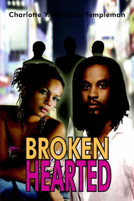 Broken Hearted by Charlotte Y. Marshall-Templeman