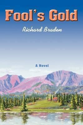 Fool's Gold by Richard Braden