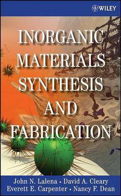 Inorganic Materials Synthesis and Fabrication by John N Lalena