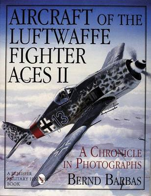 Aircraft of the Luftwaffe Fighter Aces Ii by Bernd Barbas