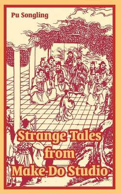 Strange Tales from Make-Do Studio by Pu Songling