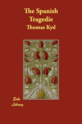 The Spanish Tragedie by Thomas Kyd image