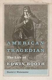 American Tragedian by Daniel J. Watermeier