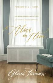 Alive in Him by Gloria Furman