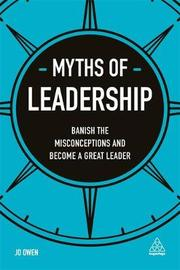 Myths of Leadership by Jo Owen