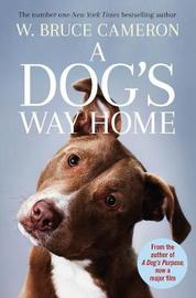 A Dog's Way Home by W.Bruce Cameron