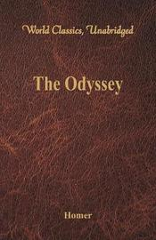 The Odyssey (World Classics, Unabridged) by Homer