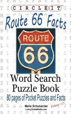 Circle It, U.S. Route 66 Facts, Word Search, Puzzle Book by Lowry Global Media LLC