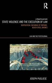 State Violence and the Execution of Law by Joseph Pugliese