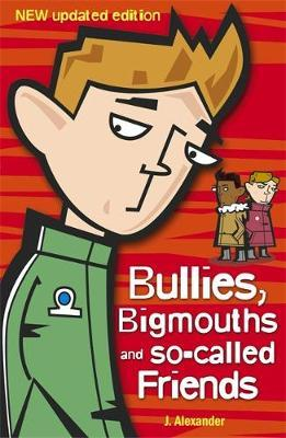 Bullies, Bigmouths and So-Called Friends by Jenny Alexander
