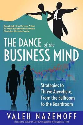 The Dance of the Business Mind by Valeh Nazemoff image