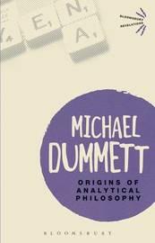 Origins of Analytical Philosophy by Michael Dummett image