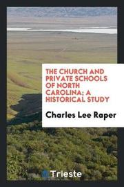The Church and Private Schools of North Carolina; A Historical Study by Charles Lee Raper image