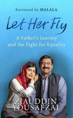 Let Her Fly by Ziauddin Yousafzai