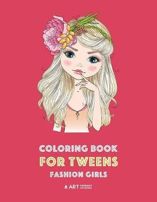 Coloring Book for Tweens by Art Therapy Coloring