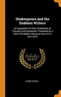 Shakespeare and the Emblem Writers by Henry Green