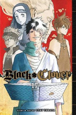 Black Clover, Vol. 17 by Yuki Tabata