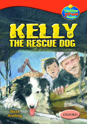 Oxford Reading Tree: Levels 13-14: Treetops True Stories: Kelly the Rescue Dog by Tessa Krailing image