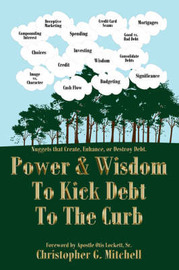 Power and Wisdom to Kick Debt to the Curb by Christopher G. Mitchell image