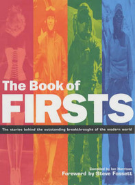 The Book of Firsts: The Stories Behind the Outstanding Breakthroughs of the Modern World by Ian Harrison image