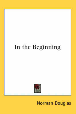 In the Beginning by Norman Douglas image