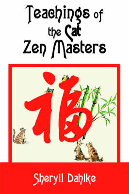 Teachings of the Cat Zen Masters by Sheryll Dahlke image