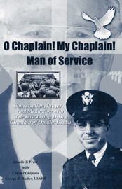 O Chaplain! My Chaplain! Man of Service by Janelle T. Frese image