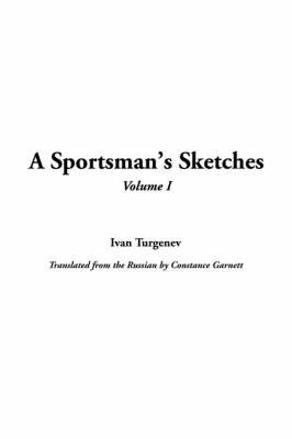 A Sportsman's Sketches, V1 by Ivan Sergeevich Turgenev image