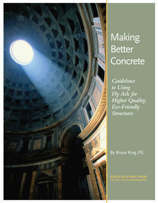 Making Better Concrete by Bruce King