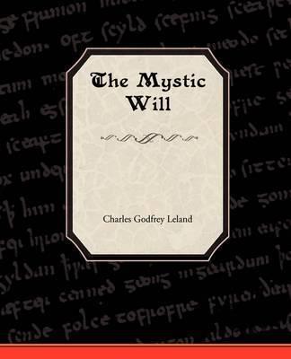 The Mystic Will by Professor Charles Godfrey Leland