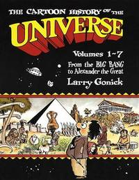 Cartoon History of the Universe: Pt.1 by Larry Gonick