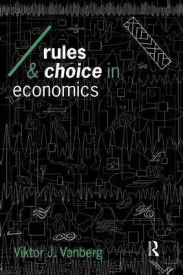 Rules and Choice in Economics by Viktor J. Vanberg image