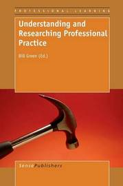 Understanding and Researching Professional Practice image