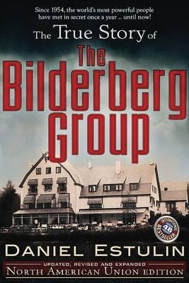 True Story of the Bilderberg Group by Daniel Estulin image