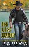 Her Lucky Cowboy: A Montana Men Novel by Jennifer Ryan