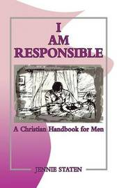 I Am Responsible by Jennie Staten