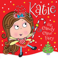 Katie the Candy Cane Fairy by Thomas Nelson