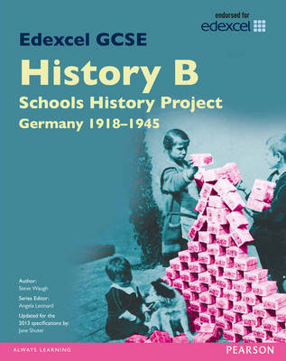 Edexcel GCSE History B Schools History Project: Unit 2C Germany 1918-45 SB 2013 by Steve Waugh image