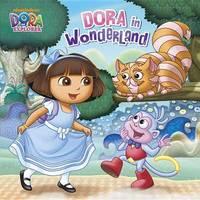 Dora in Wonderland by Mary Tillworth