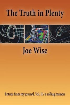 The Truth in Plenty by Joe Wise