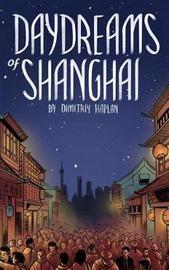 Daydreams of Shanghai by Dimitriy Kaplan image