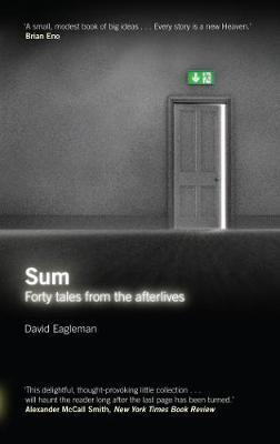 Sum : Forty Tales from the Afterlives by David Eagleman