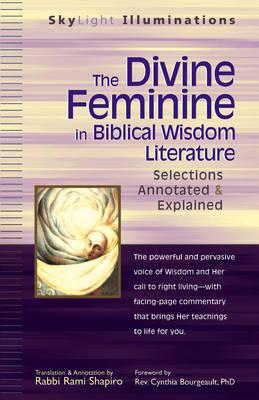 The Divine Feminine in Biblical Wisdom Literature by Rabbi Rami Shapiro