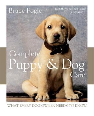 Complete Puppy & Dog Care by Bruce Fogle image