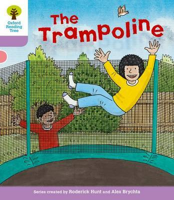 Oxford Reading Tree: Level 1+: Decode and Develop: The Trampoline by Roderick Hunt